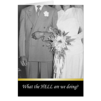 What the HELL are we doing - FUNNY Greeting Card