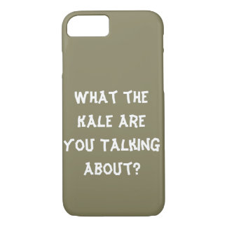 What the Kale are You Talking About? - Phone Case
