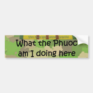 What the Phuoc helmet graffiti Bumper Sticker