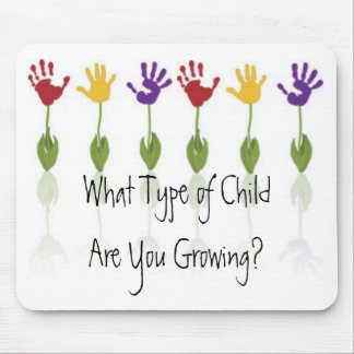 What Type of Child Are You Growing? Mouse Pad