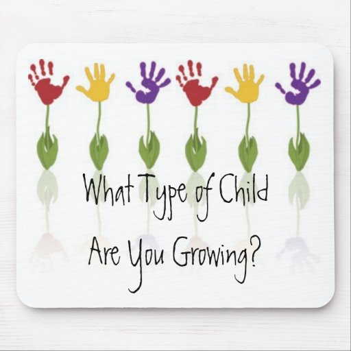 What Type of Child Are You Growing? Mouse Pads