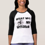 what up witches???? T-Shirt
