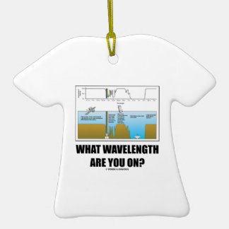 What Wavelength Are You On? (Psychology Humor) Ceramic T-Shirt Decoration