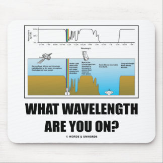 What Wavelength Are You On? (Psychology Humor) Mouse Pad