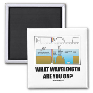 What Wavelength Are You On? (Psychology Humor) Square Magnet