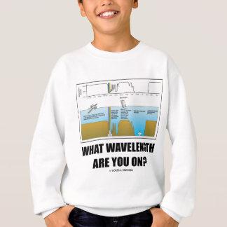 What Wavelength Are You On? (Psychology Humor) Sweatshirt