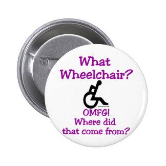 What Wheelchair 6 Cm Round Badge