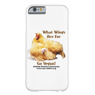 What Wings Are For - Go Vegan Barely There iPhone 6 Case