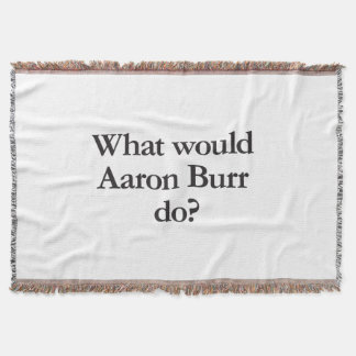 what would aaron burr do
