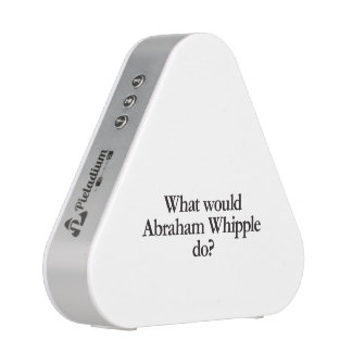 what would abraham whipple do