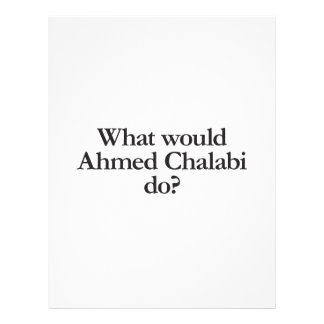 what would ahmed chalabi do personalized flyer