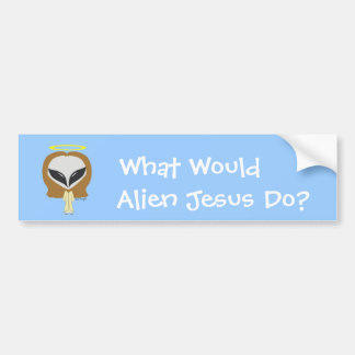 What Would Alien Jesus Do? Bumper Sticker