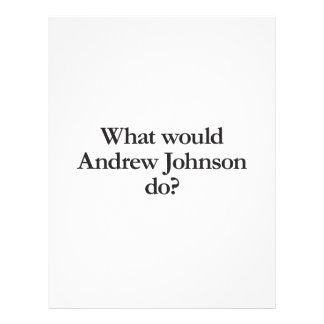 what would andrew johnson do custom flyer
