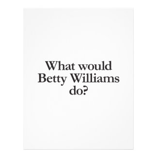 what would betty williams do flyer