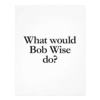 what would bob wise do full color flyer