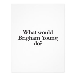 what would brigham young do custom flyer