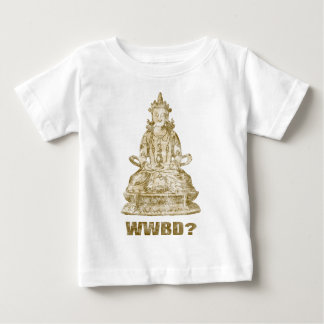 What Would Buddha Do? Baby T-Shirt