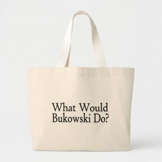 What Would Bukowski Do Tote Bags