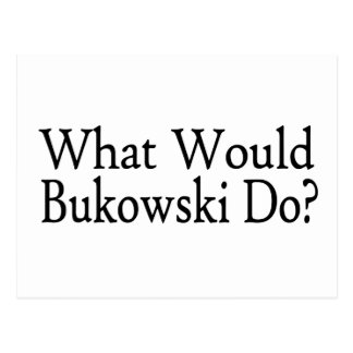 What Would Bukowski Do Postcard