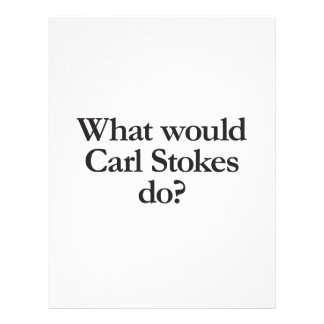 what would carl stokes do flyer