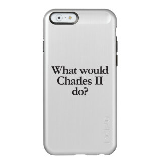 what would charles II do Incipio Feather® Shine iPhone 6 Case