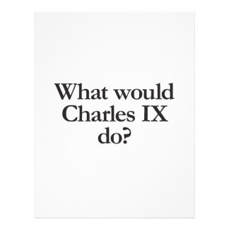 what would charles ix do flyer design