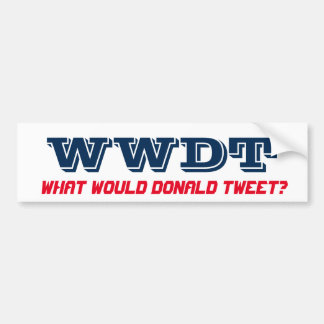 What Would Donald Tweet? (bumpersticker) Bumper Sticker
