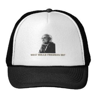 WHAT WOULD FRIEDMAN TRUCKER HAT