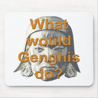 What Would Genghis Do? Mouse Mat