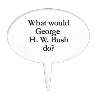 what would george h w bush do cake pick