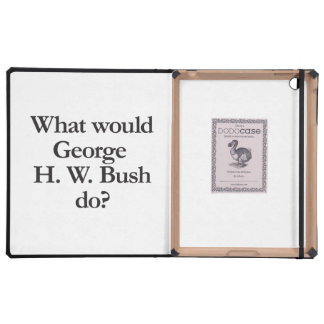 what would george h w bush do covers for iPad