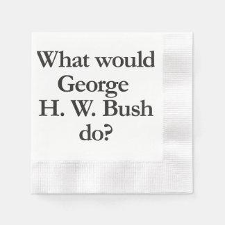 what would george h w bush do disposable serviettes