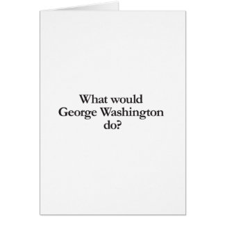 What would George Washington do Cards