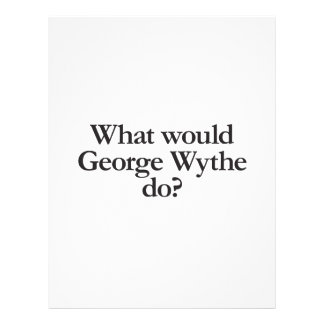what would george wythe do custom flyer