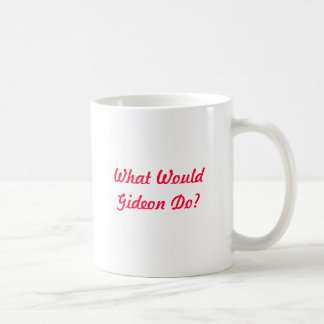 What Would Gideon Do? Mugs