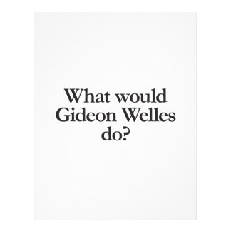 what would gideon welles do personalized flyer