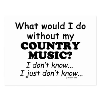 What Would I Do, Country Music Postcards