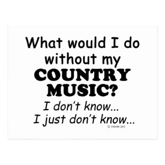 What Would I Do, Country Music Postcard