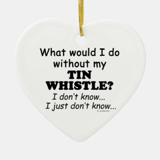What Would I Do, Tin Whistle Christmas Tree Ornament