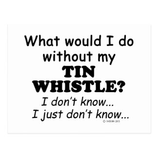 What Would I Do, Tin Whistle Postcard