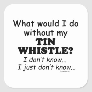 What Would I Do, Tin Whistle Square Sticker
