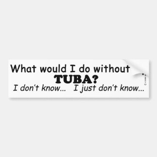 What Would I Do Tuba Bumper Stickers