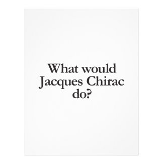 what would jacques chirac do personalized flyer