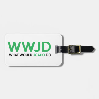 What Would JCAHO Do? Luggage Tag