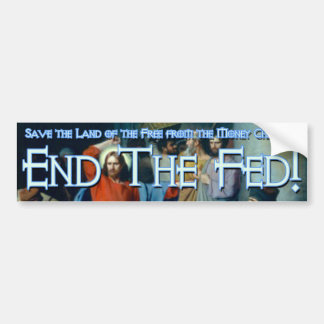 What Would Jesus Do? He'd End the Fed Bumper Sticker