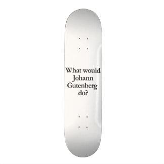 what would johann gutenberg do skate board deck