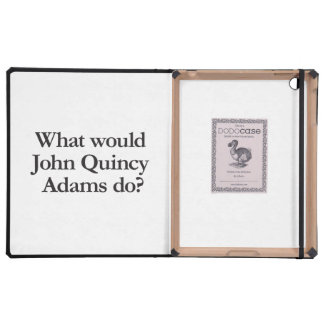what would john quincy adams do cover for iPad