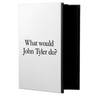 what would john tyler do case for iPad air