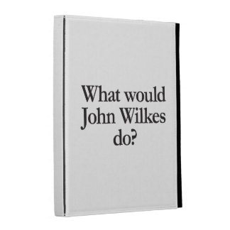 what would john wilkes do iPad folio cover