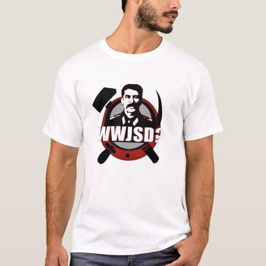 What Would Josef Stalin Do? Redux? T-Shirt
